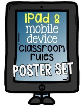 iPad+and+Mobile+Device+Classroom+Rules.++A+Poster+Set+For+ClassEnjoy+this+poster+set+of+six+classroom+rules+when+using+mobile+devices+and/or+iPads.++There+are+full+and+half-page+versions.Display+these+in+class,+on+the+walls,+in+the+halls,+or+anywhere+students+might+have+devices.