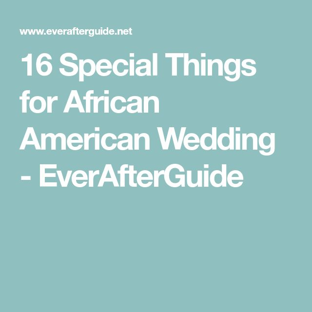 16 Special Things for African American Wedding - EverAfterGuide