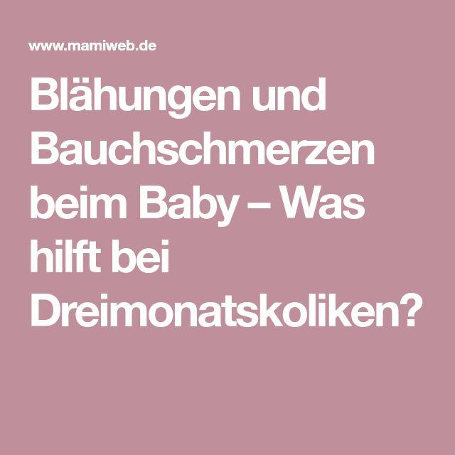 Blähungen und Bauchschmerzen beim Baby – Was hilft bei Dreimonatskoliken?