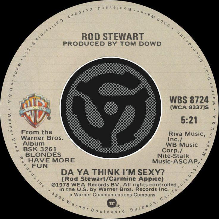 Do Ya Think I'm Sexy by Rod Stewart - Do Ya Think I'm Sexy / Scarred And Scared [Digital 45]