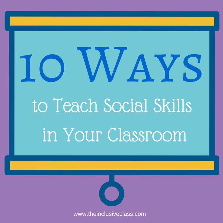 The Inclusive Class: 10 Ways to Teach Social Skills in Your Classroom