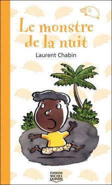 Le monstre de la nuit Laurent Chabin, dès 6 ans