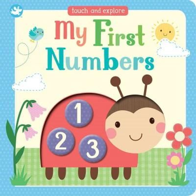My First Numbers: Touch and Explore