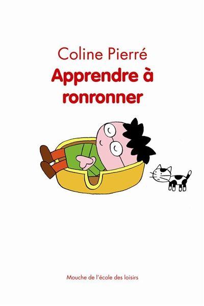 Apprendre à ronronner / Coline Pierré. - Ecole des Loisirs (Mouche), 2013