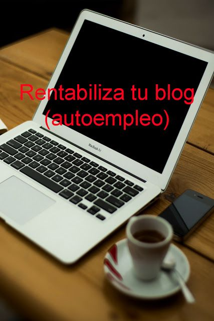 Macario Santos: Rentabiliza tu blog (autoempleo)