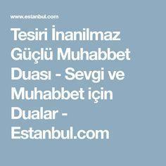 Tesiri İnanilmaz Güçlü Muhabbet Duası - Sevgi ve Muhabbet için Dualar - Estanbul.com