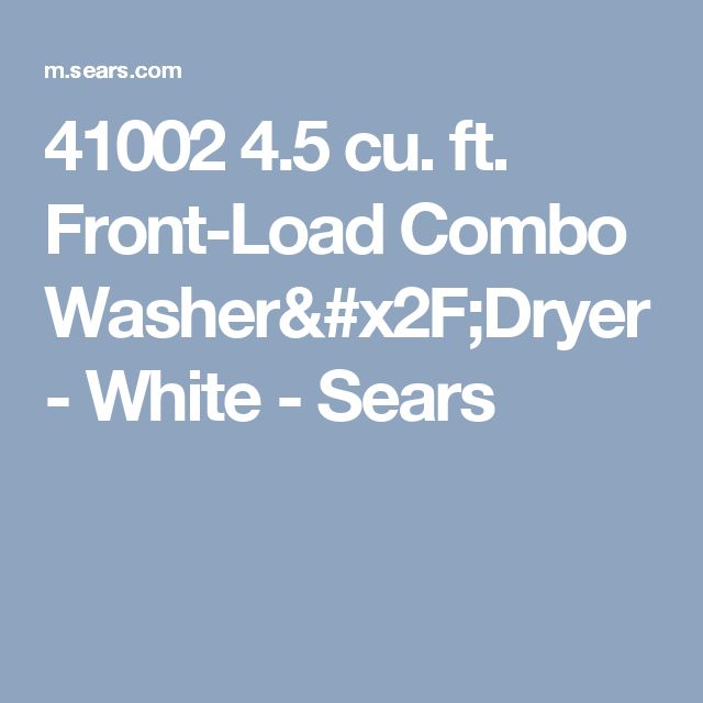 41002 4.5 cu. ft. Front-Load Combo Washer/Dryer - White - Sears