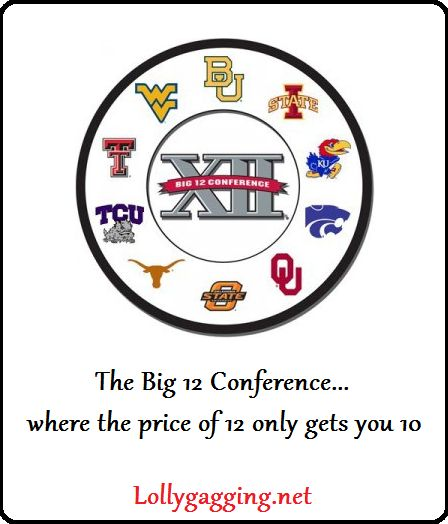 Big 12's new slogan... Created by www.lollygagging.net #big12logo #big12standings #big12slogan