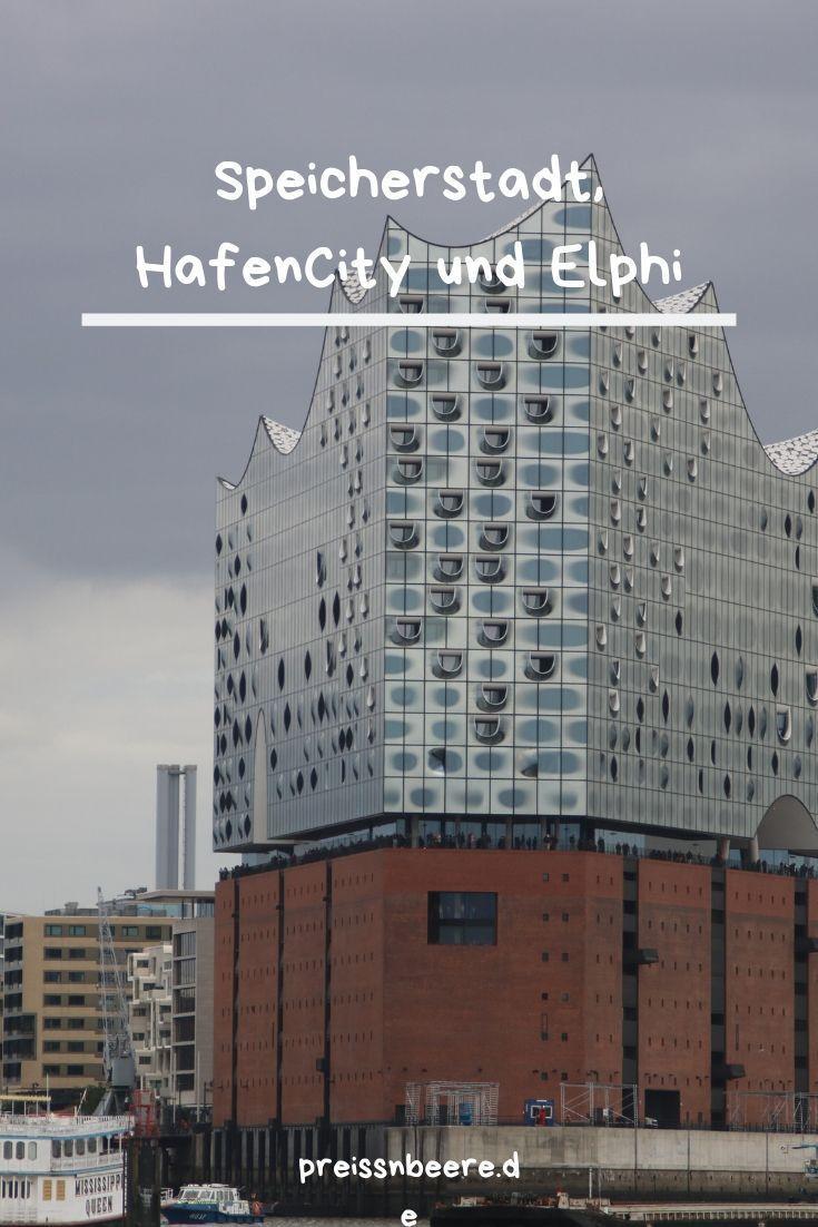 Speicherstadt Hafencity Und Elbphilharmonie Preissnbeere Hafen City Hafen Stadt