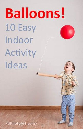 Balloons! 10 Easy Indoor Activity Ideas