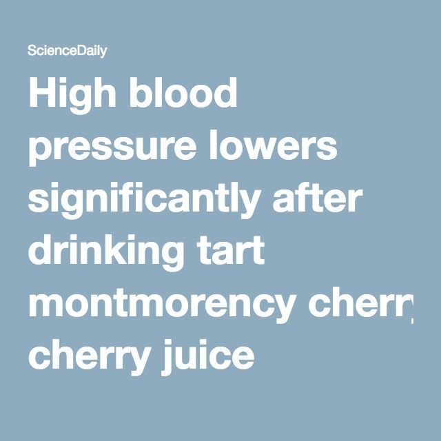 High blood pressure lowers significantly after drinking tart montmorency cherry juice #BloodPressureDrinks #BloodPressureLevels #pregnancyguidelines,