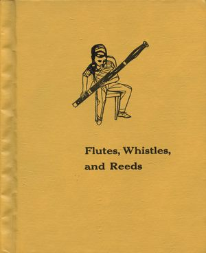 Flutes, Whistles, and Reeds  Larry Kettelkamp (Author)  Publisher:William Morrow and Company; New York, NY, 1962