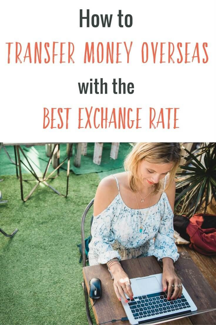 how to transfer money overseas with the best exchange rate