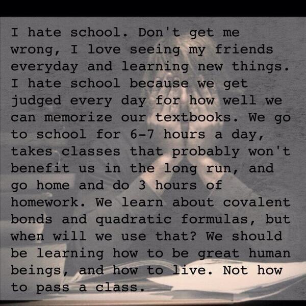 Why I hate school.