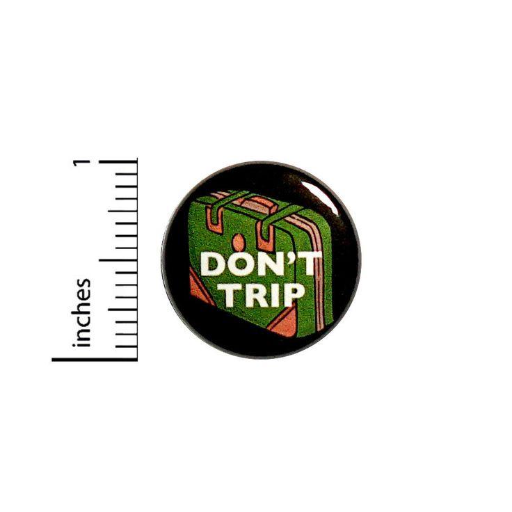 "Funny Jacket Button Don't Trip Cartoon Humor Sarcastic Joke Pin Pinback 1"" #44-4 | eBay"