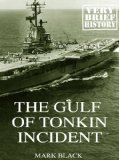 Free Kindle Book -  [History][Free] The Gulf of Tonkin Incident: A Very Brief History Check more at http://www.free-kindle-books-4u.com/historyfree-the-gulf-of-tonkin-incident-a-very-brief-history/