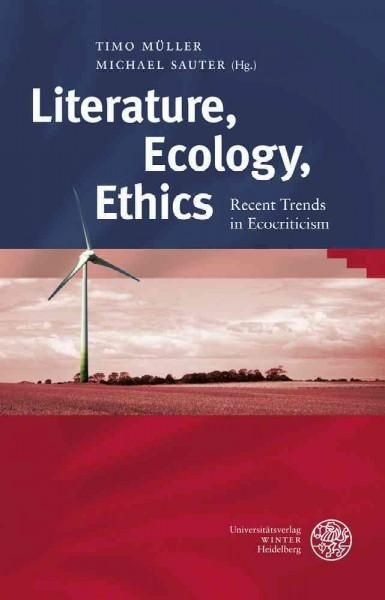 Literature, Ecology, Ethics: Recent Trends in Ecocriticism