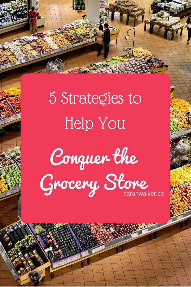 Conquer the grocery store with these 5 tips!