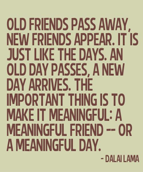 Old Friends Pass Away New Friends Appear Lovely Friendship Quotes