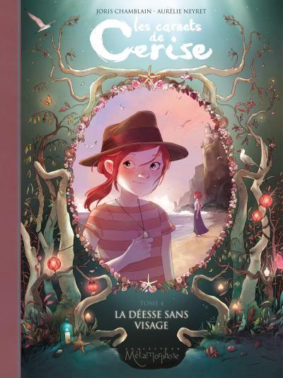 """[Acheté] """"Les carnets de Cerise, T4 - La déesse sans visage"""" par Joris CHAMBLAIN et Aurélie NEYRET"""