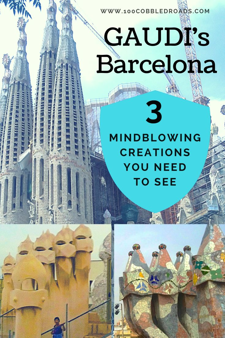 Gaudi's Barcelona: 3 mindblowing icons that you need to see