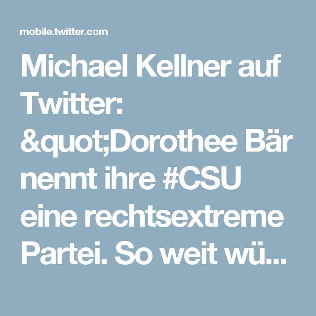 """Michael Kellner auf Twitter: """"Dorothee Bär nennt ihre #CSU eine rechtsextreme Partei. So weit würde ich ja nicht gehen ;-) Ein freudscher Versprecher, der entlarvt. https://t.co/a5kaUCwmb8"""""""