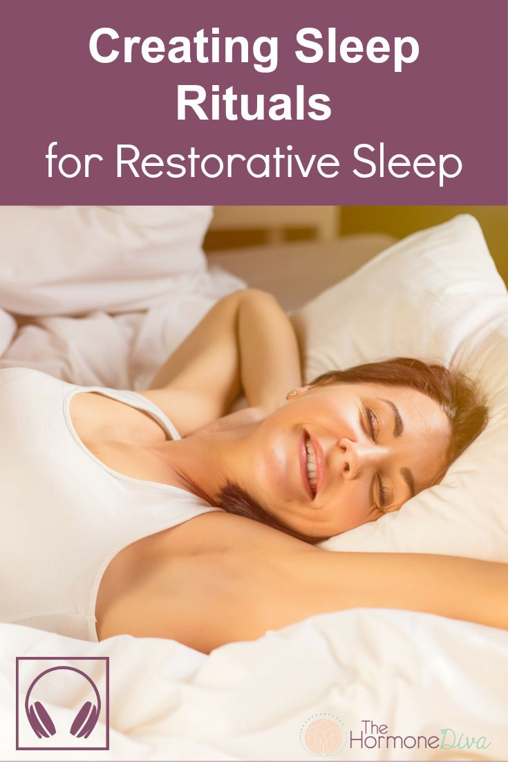 Reduce your stress by Creating Sleep Rituals for Restorative Sleep! | The Hormone Diva |http://thehormonediva.com/creating-sleep-rituals-for-restorative-sleep/
