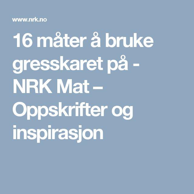 16 måter å bruke gresskaret på - NRK Mat – Oppskrifter og inspirasjon