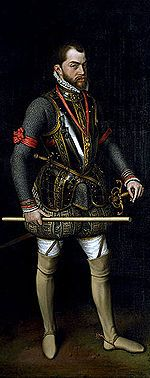 Phillip ll King of Spain and Holy Roman Emperor.