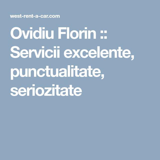 Ovidiu Florin :: Servicii excelente, punctualitate, seriozitate