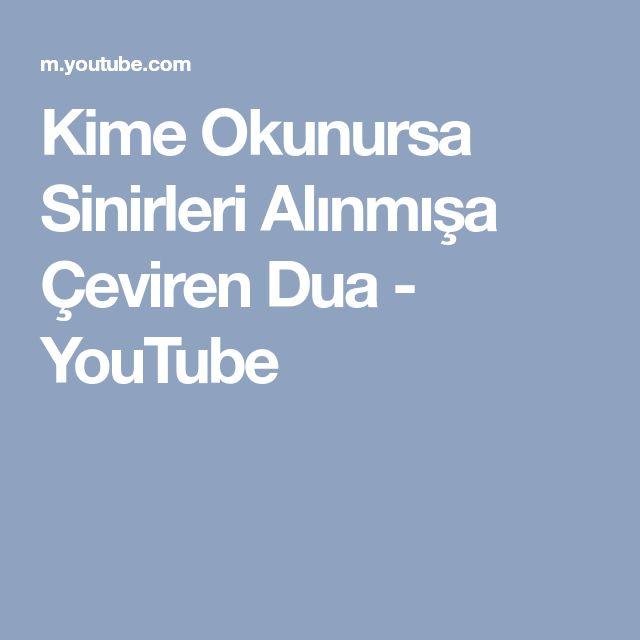 Kime Okunursa Sinirleri Alınmışa Çeviren Dua - YouTube