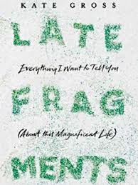 Remarkable book - late fragments by Kate gross