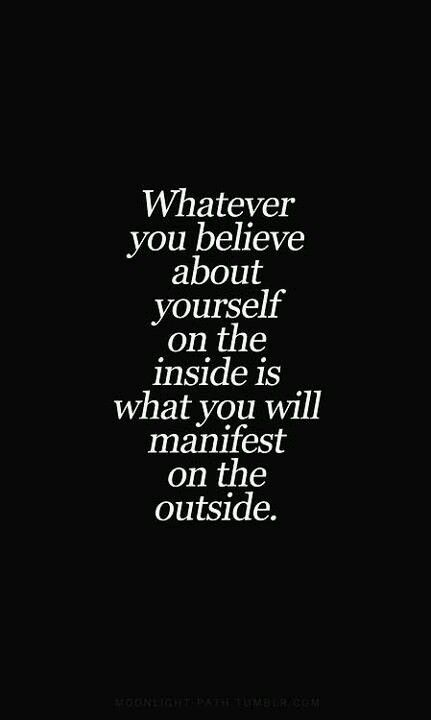 whatever you believe inside