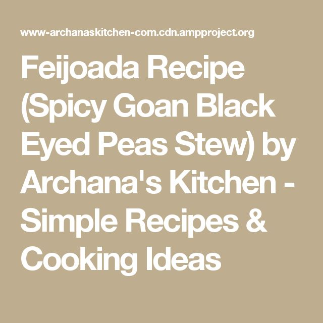 Feijoada Recipe (Spicy Goan Black Eyed Peas Stew) by Archana's Kitchen - Simple Recipes & Cooking Ideas