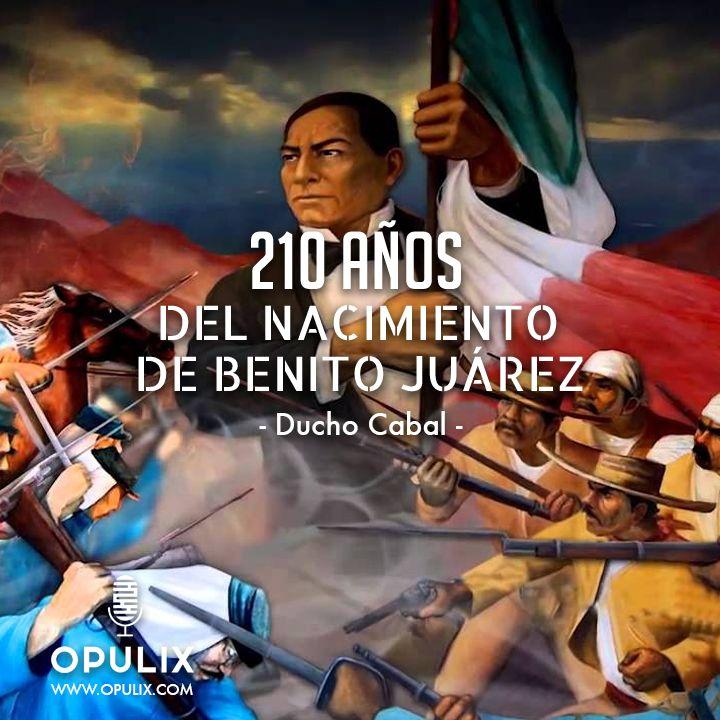 El 21 de marzo de 1806 nació don Benito Juárez, en Guelatao – México, donde se conmemora el 210 año de su nacimiento. Benito Juárez García fue uno de los grandes héroes de México, indígena de familia humilde que con gran sacrificio estudia para abogado y que fue líder en una lucha ideológica del Gob
