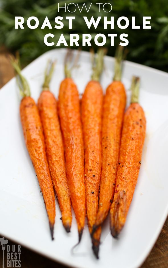 How to Roast Whole Carrots from Our Best Bites