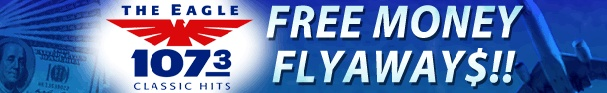 Each weekday morning, just before the Eagle 107 Minute Commercial Free Flight, listen for the Free Money Fly-Away Artist of the Day. When we play that artist within the 9am, 2pm and 5pm hours, be the 10th caller to  (877) 595-1073 and you'll score  $107 and qualify to fly away for great concerts.