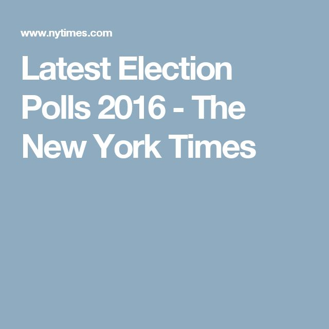 Latest Election Polls 2016 - The New York Times