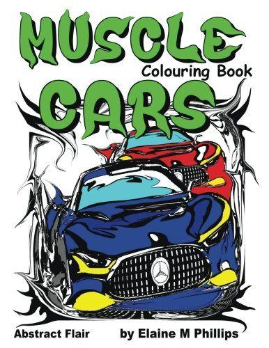 Muscle Cars Colouring Book (My Ride) (Volume 3) by Elaine... https://www.amazon.com/dp/198809710X/ref=cm_sw_r_pi_dp_U_x_7lZEAbWQT99DV
