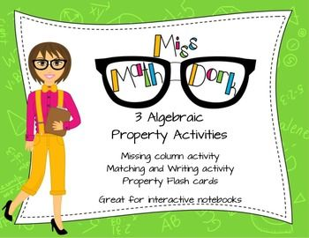 3 different Algebraic Properties bundled together in one BIG package!  The first activity is perfect for an interactive notebook, or a tiered activity.  Fill in the missing sections of the property columns.  There are 3 versions of the 1-missing piece of information template, 3 versions of the 2-missing pieces of information template and a sample answer key.The second activity is the perfect blend of math, matching, and writing.
