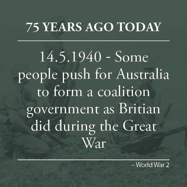 """""""Irrespective to what brand of politics the persons are attached,"""" the Cessnock Eagle and South Maitland Recorder say Australia should put """"the best brains of the country"""" for the war effort and form a coalition government. As in the last war, Britain has recently formed a coalition government and the paper says Australia should take similar action."""
