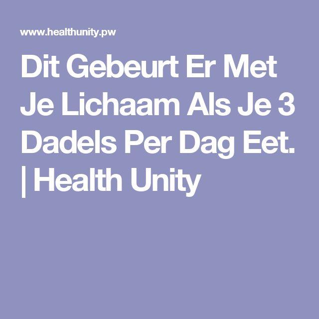 Dit Gebeurt Er Met Je Lichaam Als Je 3 Dadels Per Dag Eet. | Health Unity