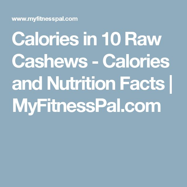 Calories in  10 Raw Cashews - Calories and Nutrition Facts | MyFitnessPal.com