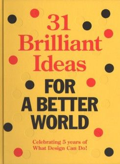 31 Brilliant Ideas for a Better World