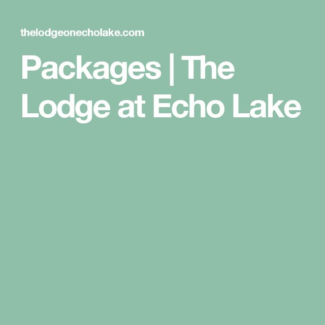 Packages | The Lodge at Echo Lake