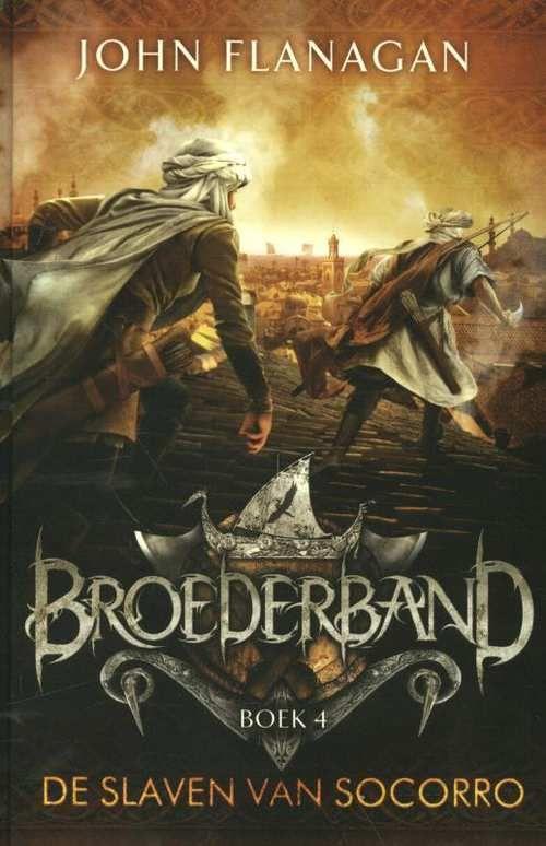 Broederband 4 - De Slaven Van Socorro | John Flanagan | Hardcover | 9789025758141 | eci.nl