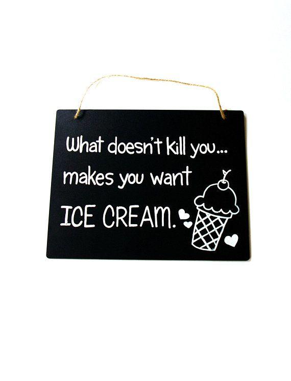 Ice Cream Chalkboard Quote Kitchen Decor In 2020 Ice Cream Quotes Funny Ice Cream Ice Cream Quotes