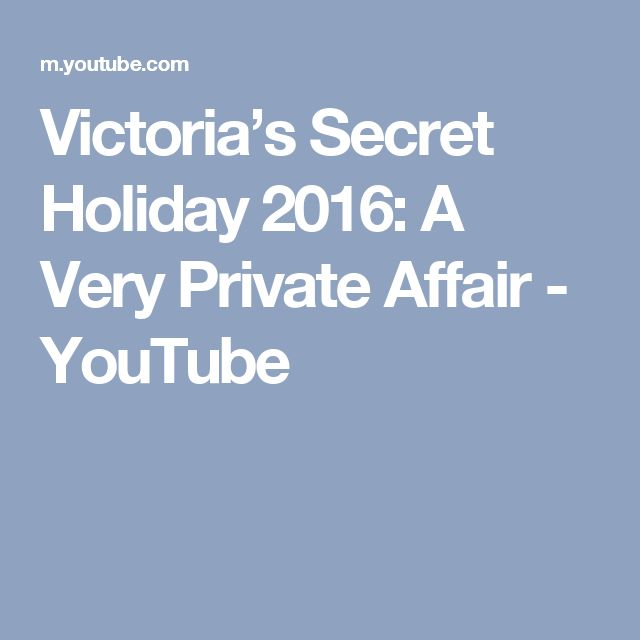 Victoria's Secret Holiday 2016: A Very Private Affair - YouTube