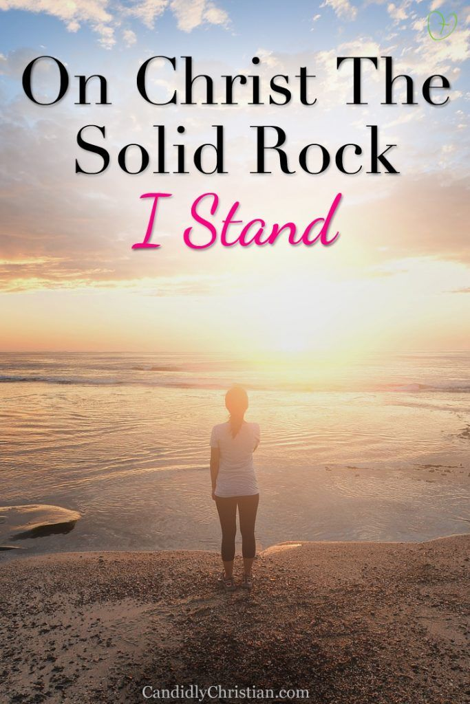 On Christ The Solid Rock I Stand With Images Christian Women