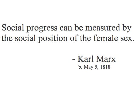 """Karl Marx (I think the quote goes on """"…even the ugly ones"""")"""